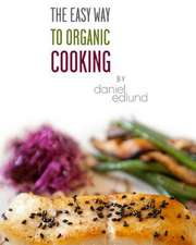 The Easy Way to Organic Cooking