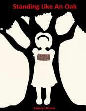Standing Like an Oak