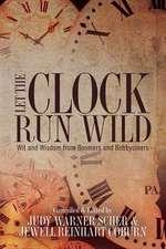 Let the Clock Run Wild