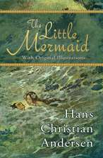 The Little Mermaid (with Original Illustrations)