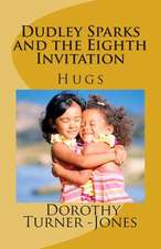 Dudley Sparks and the Eighth Invitation Hugs