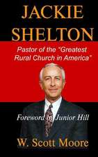 Jackie Shelton:  Pastor of the Greatest Rural Church in America