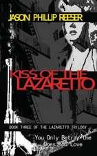 Kiss of the Lazaretto:  Covenant