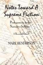 Notes Toward a Supreme Fiction