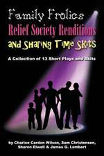 Family Frolics, Relief Society Renditions & Sharing Time Skits