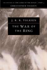 The War of the Ring: The History of The Lord of the Rings, Part Three
