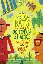 Polkabats and Octopus Slacks: 14 Stories