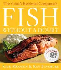 Fish Without a Doubt: The Cook's Essential Companion