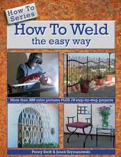 How to Weld the Easy Way