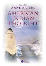American Indian Thought: Philosophical Essays