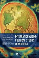 Internationalizing Cultural Studies: An Anthology
