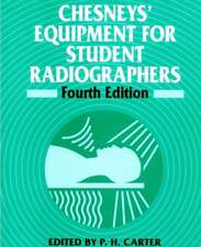 Chesneys′ Equipment for Student Radiographers