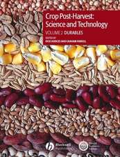 Crop Post–Harvest: Science and Technology, Volume 2: Durables – Case Studies in the Handling and Storage of Durable Commodities