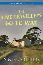 The Time Travellers Go to War
