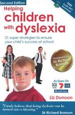 Helping Children with Dyslexia: 21 Super Strategies to Ensure Your Childs Success at School