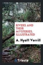 Rivers and Their Mysteries. Illustrated