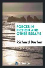 Forces in fiction and other essays