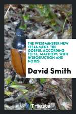 The Westminster New Testament. The Gospel According to St. Matthew