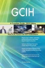 GCIH A Complete Guide - 2019 Edition