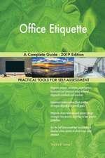 Office Etiquette A Complete Guide - 2019 Edition