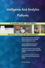 Intelligence And Analytics Platforms A Complete Guide - 2019 Edition