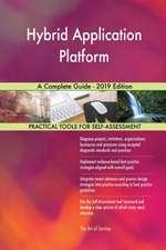 Hybrid Application Platform A Complete Guide - 2019 Edition