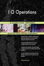 I O Operations A Complete Guide - 2020 Edition