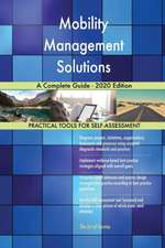 Mobility Management Solutions A Complete Guide - 2020 Edition