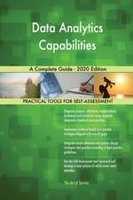 Data Analytics Capabilities A Complete Guide - 2020 Edition