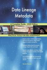 Data Lineage Metadata A Complete Guide - 2020 Edition