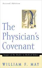 The Physician's Convenant:  Images of the Healer in Medical Ethics
