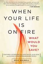 When Your Life Is on Fire:  What Would You Save?