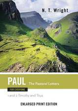Paul for Everyone, the Patoral Letters (Enlarged Print)