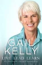 Kelly, G: Live, Lead, Learn