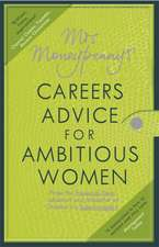 Mrs Moneypenny's Careers Advice for Ambitious Women