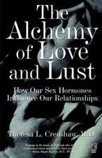 The Alchemy of Love and Lust