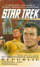 Star Trek: The Original Series: My Brother's Keeper #1: Republic