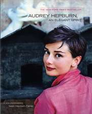 Audrey Hepburn, an Elegant Spirit:  Audrey Hepburn, an Elegant Spirit