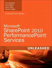Microsoft Sharepoint 2010 Performancepoint Services Unleashed:  A Business and Technical Roadmap to Deploying SAP