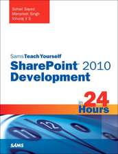 Sams Teach Yourself Sharepoint 2010 Development in 24 Hours:  Covers Facebook Places, Facebook Deals and Facebook Ads