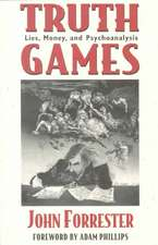 Truth Games – Lies, Money, and Psychoanalysis