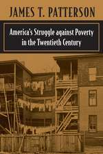America′s Struggle against Poverty in the Twentieth Century, Enlarged Edition