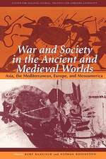 War and Society in the Ancient and Medieval Worl – Asia, The Mediterranean, Europe, and Mesoamerica