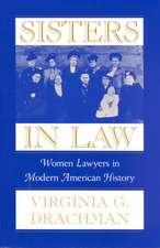 Sisters in Law – Women Lawyers in Modern American History