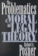 The Problematics of Moral & Legal Theory
