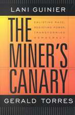 The Miner′s Canary – Enlisting Race, Resisting Power, Transforming Democracy