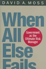 When All Else Fails – Government as the Ultimate Risk Manager