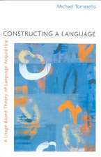 Constructing a Language – A Usage–Based Theory of Language Acquisition