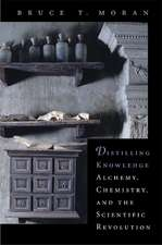 Distilling Knowledge – Alchemy, Chemistry and the Scientific Revolution