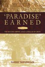Paradise Earned – The Bacchic–Orphic Gold Lamellae  of Crete